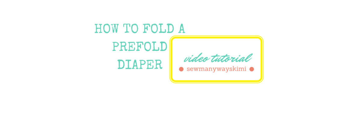 HOW TO FOLD A PREFOLD DIAPER