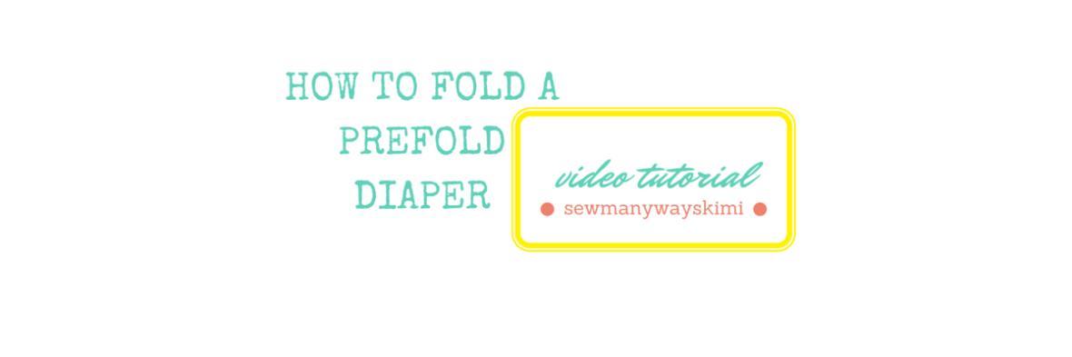 HOW TO FOLD A PREFOLD DIAPER