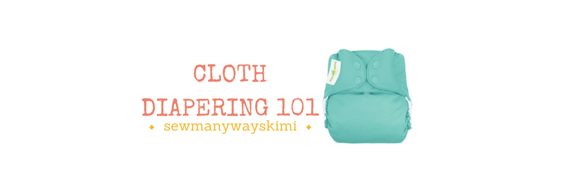 Cloth Diapering 101 Tips Tricks For Beginners Sewmanywayskimi