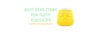 MUST NEED ITEMS FOR CLOTH DIAPERING SUCCESS DIAPERS WHAT YOU NEED