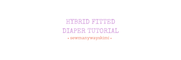 HYBRID FITTED DIAPER TUTORIAL VIDEO FREE PATTERN ROCKET BOTTOM DIAPERS CLOTH