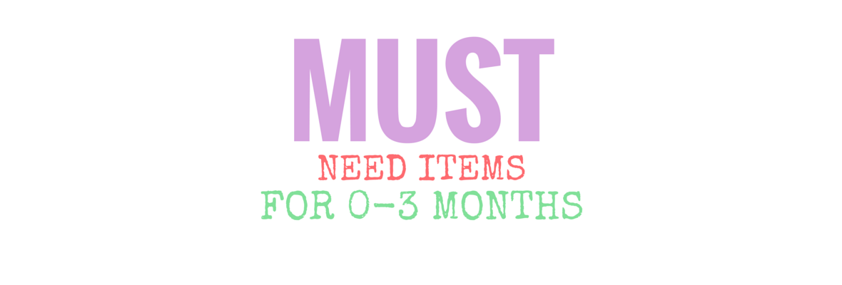 NEWBORN BABY GEAR THAT YOU NEED 0-3 MONTHS – SEWMANYWAYSKIMI